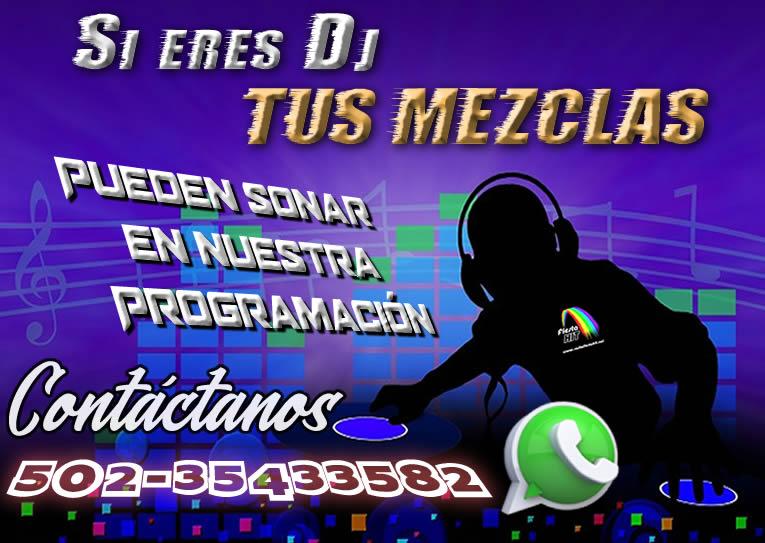 Puedes enviarnos una mezcla de 15 a 20 minutos hecha por tus manos!!!  Por el Whatsapp 502 35433582